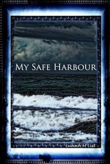 My Safe Harbour - Luann M. List