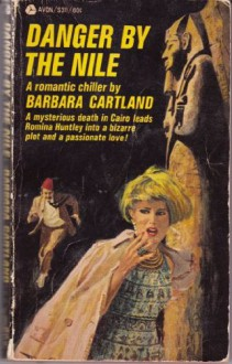 Danger by the Nile - Barbara Cartland