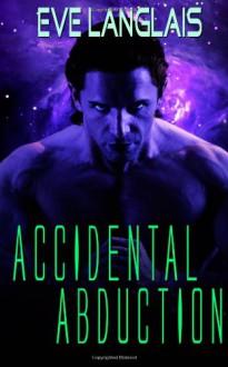 Accidental Abduction - Eve Langlais