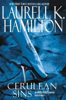 Cerulean Sins (Anita Blake, Vampire Hunter, #11) - Laurell K. Hamilton