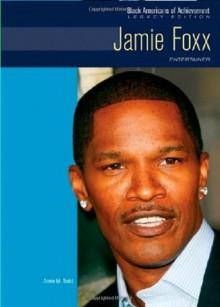 Jamie Foxx: Entertainer (Black Americans of Achievement) - Anne M. Todd