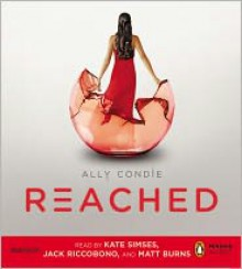 Reached - Ally Condie, Kate Simses, Jack Riccobono, Matt Burns