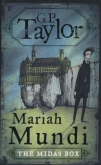 Mariah Mundi: The Midas Box - G.P. Taylor