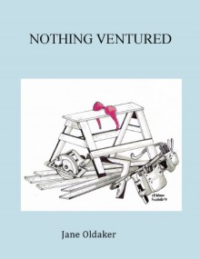 Nothing Ventured - Jane Oldaker