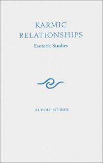 Karmic Relationships: Esoteric Studies Vol 2 - Rudolf Steiner, M. Cotterell, Charles Davy