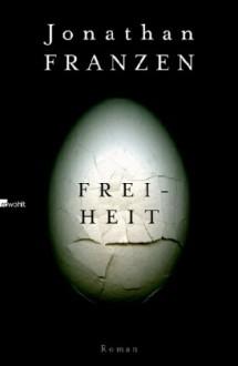 Freiheit - Jonathan Franzen, Bettina Abarbanell, Eike Schönfeld