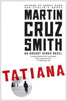 Tatiana: An Arkady Renko Novel - Martin Cruz Smith