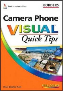 Camera Phone Visual Quick Tips (Visual Quick Tips) - Gregory Georges