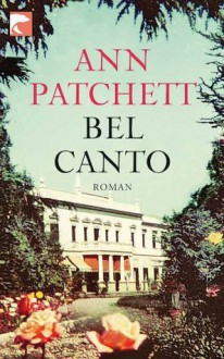 Bel Canto (German Edition) - Ann Patchett, Karen Lauer