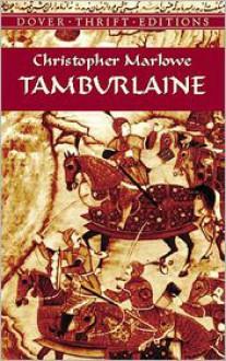 Tamburlaine - Christopher Marlowe,Stephen Marlowe