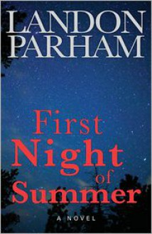 First Night of Summer - Landon Parham