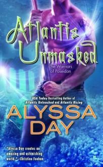 Atlantis Unmasked - Alyssa Day