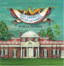Great American Houses and Gardens Pop-Up - Chuck Fischer