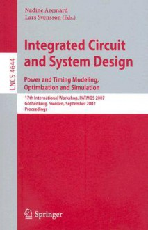 Integrated Circuit and System Design: Power and Timing Modeling, Optimization and Simulation - Lars Svensson
