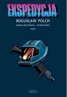 Ekspedycja, tom 2 - Bogusław Polch, Alfred Górny, Arnold Mostowicz
