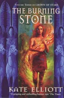 The Burning Stone - Kate Elliott