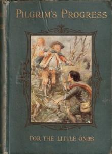 The Pilgrim's Progress For the Little Ones - John Bunyan, Mrs. Edward Ashley Walker