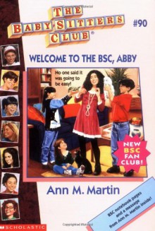 Welcome to the BSC, Abby - Ann M. Martin,Nola Thacker