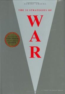 The 33 Strategies of War - Robert Greene, Joost Elffers