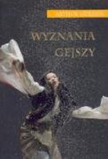 Wyznania gejszy - Witold Nowakowski, Arthur Golden