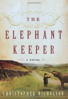 The Elephant Keeper - Christopher Nicholson