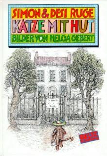 Katze mit Hut. Jubiläumsbibliothek. ( Ab 8 J.). Roman für Kinder in zehn Geschichten - Simon Ruge;Desi Ruge