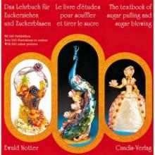 Textbook Of Sugar Pulling And Sugar Blowing - Ewald Notter, Linus Drexler, Markus Peterhans
