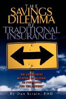 The Savings Dilemma of Traditional Insurance - Dan Strain