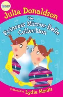 The Princess Mirror-Belle Collection - Julia Donaldson