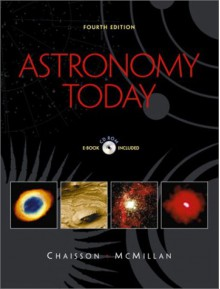 Astronomy Today - Eric Chaisson, Steve McMillan