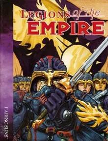 Fading Suns: Legions Of Empire - Chris Howard, Andrew Greenberg, Bill Bridges, Ken Lightner