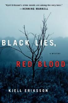 Black Lies, Red Blood: A Mystery - Kjell Eriksson,Ebba Segerberg