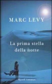 La prima stella della notte - Marc Levy, Valeria Pazzi
