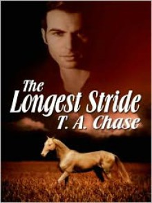 The Longest Stride - T.A. Chase