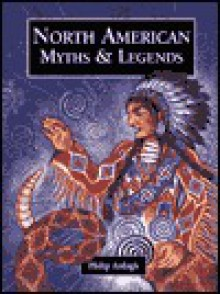 North American Myths & Legends - Philip Ardagh