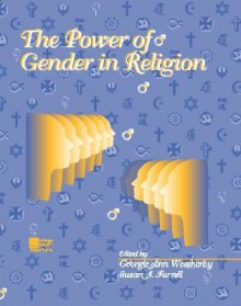 The Power of Gender in Religion - Susan Farrell