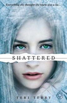 Shattered (Slated, #3) - Teri Terry
