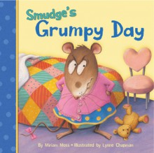 Smudge's Grumpy Day (Board Book) - Miriam Moss, Lynne Chapman