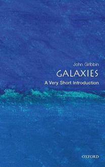 Galaxies: A Very Short Introduction - John Gribbin