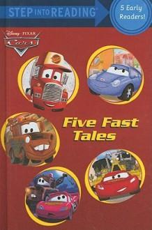 Cars: Five Fast Tales - Melissa Lagonegro, Dennis R. Shealy, Apple Jordan