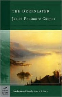 The Deerslayer - James Fenimore Cooper, Bruce L.R. Smith