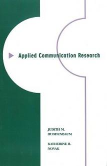 Applied Communication Research-01 - Judith Buddenbaum