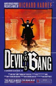 Devil Said Bang - Richard Kadrey