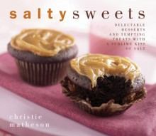 Salty Sweets - Christie Matheson
