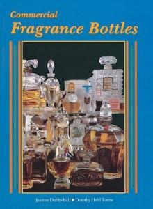 Commercial Fragrance Bottles - Joanne Dubbs Ball, Dorothy Hehl Torem