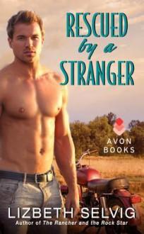 Rescued by a Stranger - Lizbeth Selvig