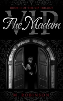 The Madam (VIP, #2) - M.Robinson