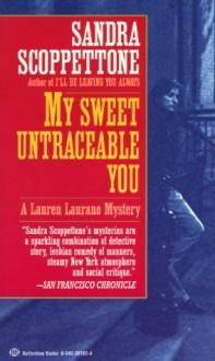 My Sweet Untraceable You - Sandra Scoppettone