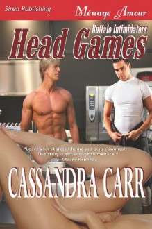 Head Games (Buffalo Intimidators, #1) - Cassandra Carr
