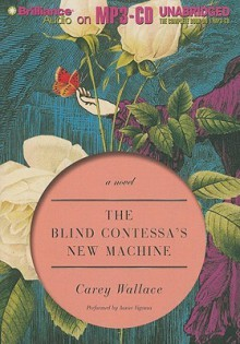 The Blind Contessa's New Machine - Carey Wallace, Aasne Vigesaa